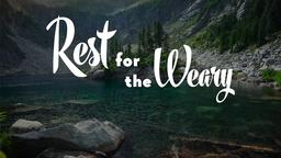 Rest for the Weary header subheader 16x9 PowerPoint image