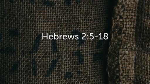 Jesus Crowned With Glory - Church 138th Anniversary - Hebrews 2:5-18