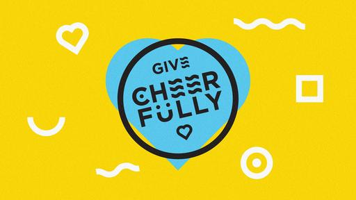 Give Cheerfully