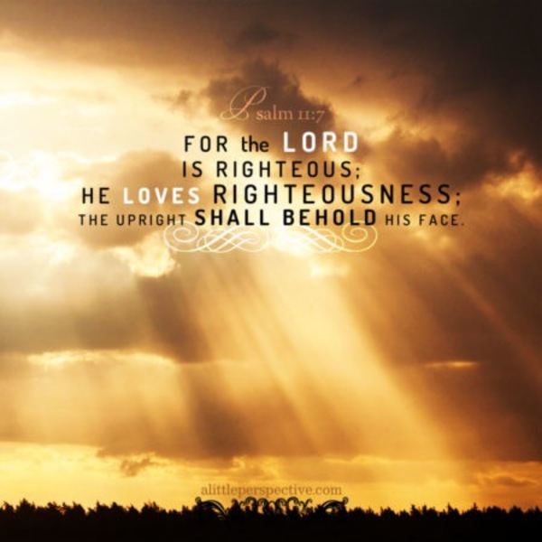 "Psalm 11: ""The Lord Judges Righteously"""
