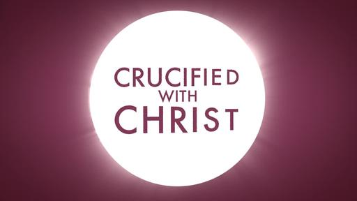Crucified With Christ - Crucified With Christ Title