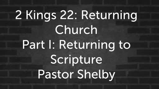 2 Kings 22: Returning to Scripture