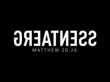 Greatness Backwards - Matthew 20:26