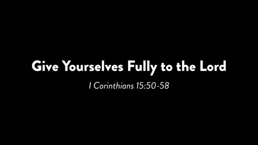 Fully to the Lord (Bill Thornton)