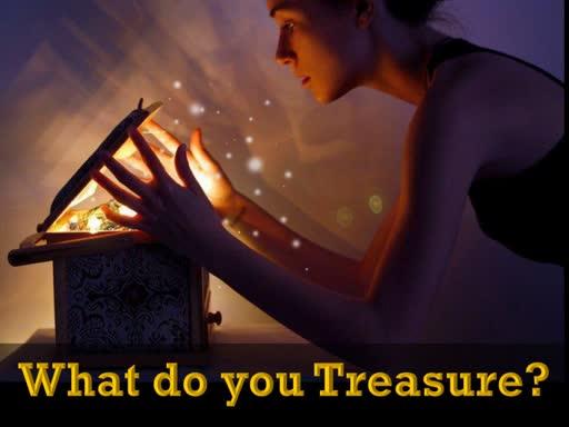 08-11-19 What do you Treasure?
