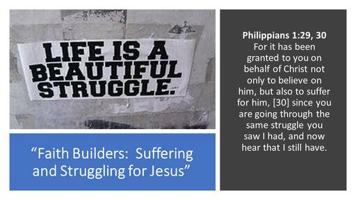 Faith Builders: Suffering and Struggling for Jesus