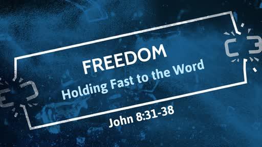 08 - 11  - 19 Freedom (John 8 : 31 - 38)