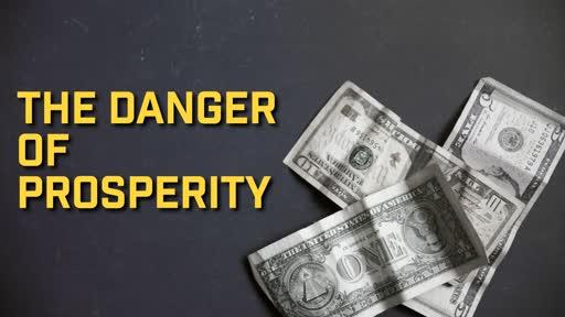 The Danger of Prosperity - 8/11/2019