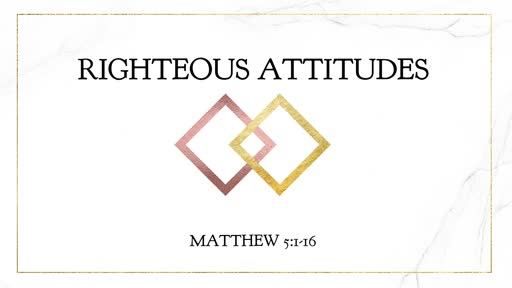 Righteous Attitudes