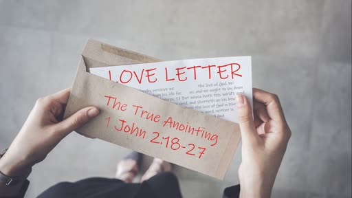 Love Letter: The True Anointing