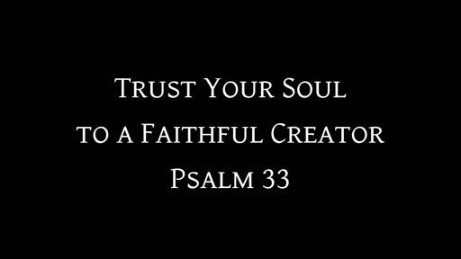 Trust Your Soul to a Faithful Creator
