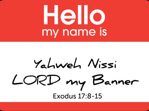Hello My Name Is - YHWH Nissi
