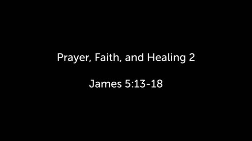 Prayer, Faith, and Healing 2