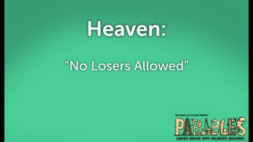 "Heaven: ""No Losers Allowed"""
