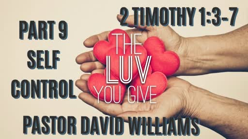 The Love You GIve (Part 9) Self Control