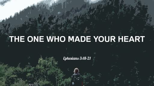 Sunday, August 11th The One Who Made Your Heart