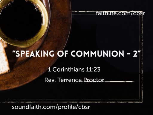 """8.11.19 """"Speaking of Communion - 2"""" 2nd Service"""
