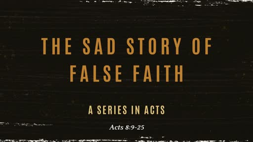 The Sad Story of False Faith