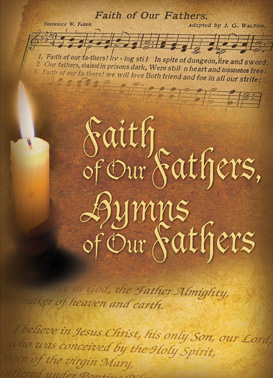 Faith of Our Fathers, Hymns Of Our Fathers