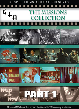 Gospel Films Archive:  Missions Collection