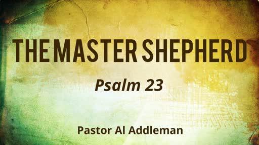 The Master Shepherd - Psalm 23