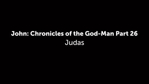 John: Chronicles of the God-Man Part 26