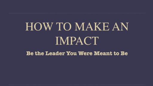 How to Make an Impact