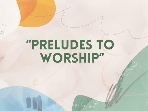 Preludes to Worship
