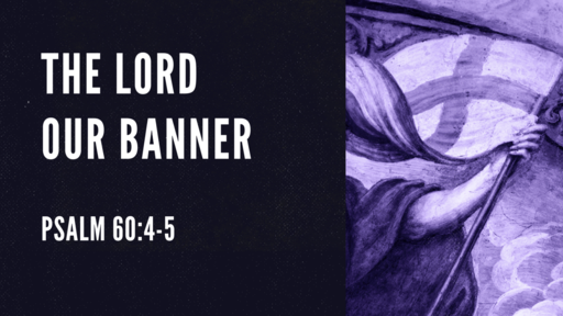405 - The Lord Our Banner