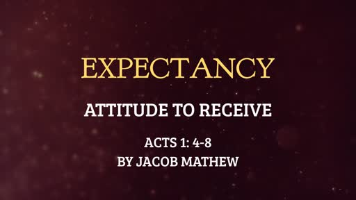 Expectancy, Acts 1:4-8