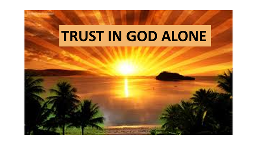 Trust In God Alone