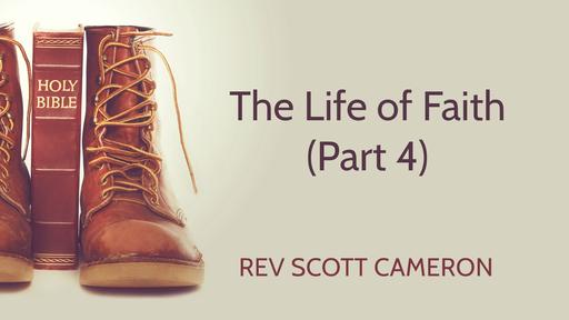 The Life of Faith (Part 4)