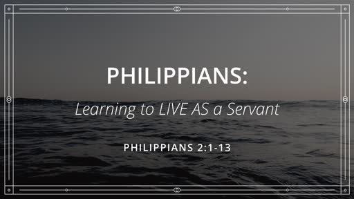 Philippians: Learning to LIVE AS a Servant