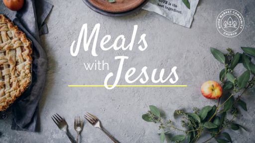 August 18th - Meals With Jesus: A Promise Around the Table | Luke 22:1-30