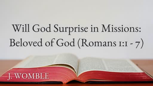 Will God Surprise In missions: Beloved of God