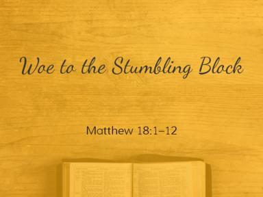 Woe to the Stumbling Block