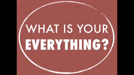 What is your Everything?