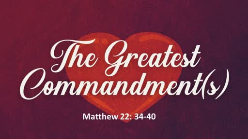 The Greatest Commandment(s)