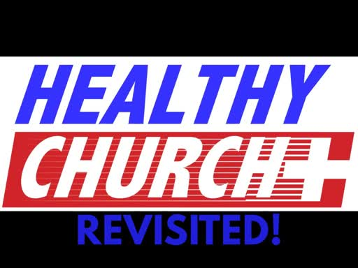 Healthy Church (Revisited)