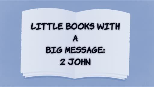 Little Books with a Big Message: 2John