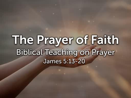 Part 8 Prayer of Faith