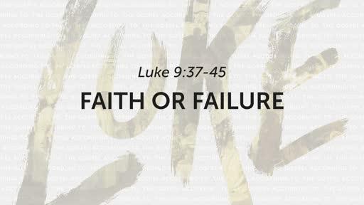 8/18/2019 Faith or Failure