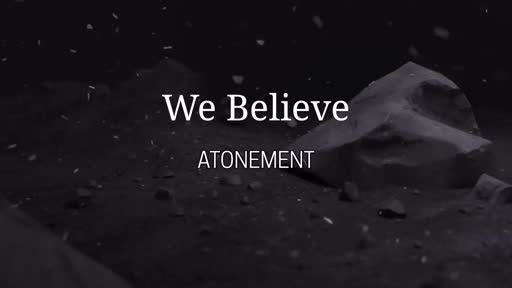 We Believe - Atonement