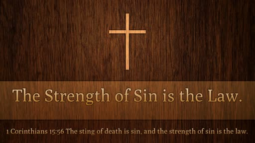 The Strength of Sin is the Law