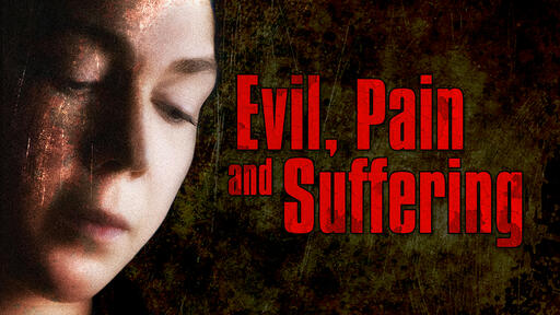 Evil, Pain And Suffering