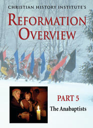 The Reformation Overview Part 5 - The Anabaptists