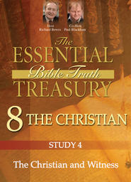 The Essential Bible Truth Treasury 8 - Christian - The Christian and Witness