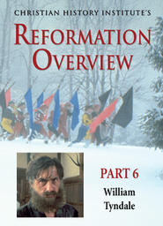 The Reformation Overview Part 6 - William Tyndale