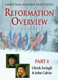 The Reformation Overview Part 4 - Ulrich Zwingli & John Calvin