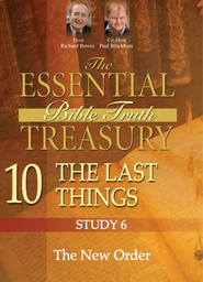 The Essential Bible Truth Treasury 10 - Last Things - The Return of Christ